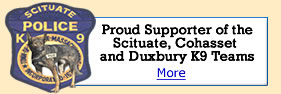 Proud sponsors of the Scituate K9 Unit (see it in action)
